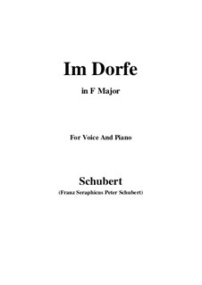 No.17 Im Dorfe (In the Village): For voice and piano (F Major) by Franz Schubert