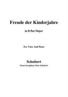 Freude der Kinderjahre (Joy of Childhood), D.455: B flat Major by Franz Schubert