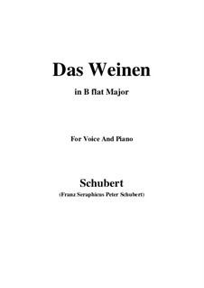 Das Weinen (Weeping), D.926 Op.106 No.2: For voice and piano (B flat Major) by Franz Schubert