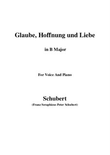 Glaube, Hoffnung und Liebe (Faith, Hope and Love), D.955 Op.97: For voice and piano (B Major) by Franz Schubert