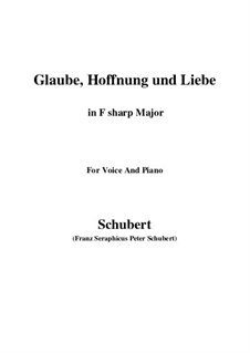 Glaube, Hoffnung und Liebe (Faith, Hope and Love), D.955 Op.97: For voice and piano (F sharp Major) by Franz Schubert