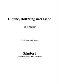 Glaube, Hoffnung und Liebe (Faith, Hope and Love), D.955 Op.97: For voice and piano (E Major) by Franz Schubert