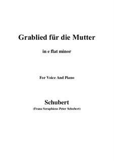 Grablied für die Mutter (A Mother's Funeral Song), D.616: E flat minor by Franz Schubert