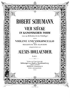 Studies in the Form of Canons, Op.56: No.6, 4, 2, 5, for piano trio – violin part by Robert Schumann
