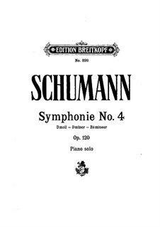 Symphony No.4 in D Minor, Op.120: Version for piano by Robert Schumann