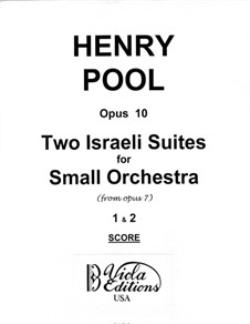 Two Israeli Suites for Small Orchestra, Op.10: Two Israeli Suites for Small Orchestra, Op.10 by Henry Pool