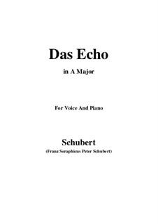 Das Echo (The Echo), D.868 Op.130: For voice and piano (A Major) by Franz Schubert