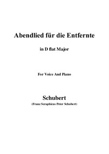 Abendlied für die Entfernte (Evening Song for the Distant Beloved), D.856 Op.88 No.1: For voice and piano (D flat Major) by Franz Schubert