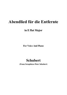 Abendlied für die Entfernte (Evening Song for the Distant Beloved), D.856 Op.88 No.1: For voice and piano (E flat Major) by Franz Schubert