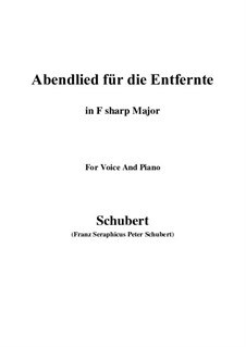 Abendlied für die Entfernte (Evening Song for the Distant Beloved), D.856 Op.88 No.1: For voice and piano (F sharp Major) by Franz Schubert