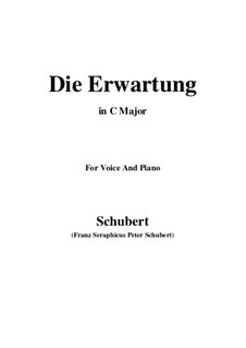 Die Erwartung (Anticipation), D.159 Op.116: For voice and piano (C Major) by Franz Schubert