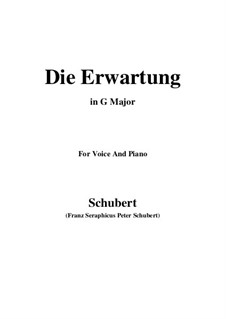 Die Erwartung (Anticipation), D.159 Op.116: For voice and piano (G Major) by Franz Schubert