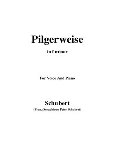 Pilgerweise (Pilgrim's Song), D.789: For voice and piano (f minor) by Franz Schubert