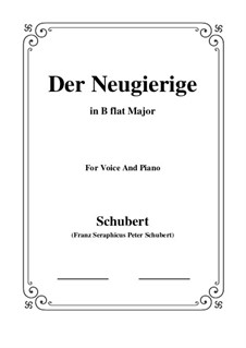 No.6 Der Neugierige (The Inquisitive One): For voice and piano (B flat Major) by Franz Schubert