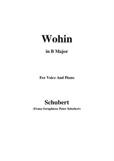 No.2 Wohin (Where to): For voice and piano (B Major) by Franz Schubert