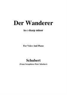The Wanderer, D.493 Op.4 No.1: For voice and piano (c sharp minor) by Franz Schubert
