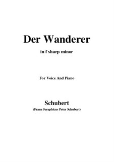The Wanderer, D.493 Op.4 No.1: For voice and piano (f sharp minor) by Franz Schubert