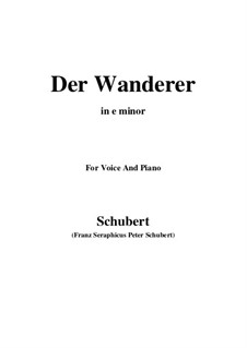 The Wanderer, D.493 Op.4 No.1: For voice and piano (e minor) by Franz Schubert