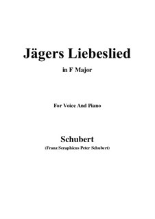 Jägers Liebeslied (Huntsman's Love Song), D.909 Op.96 No.2: For voice and piano (F Major) by Franz Schubert