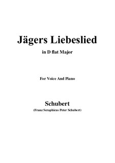 Jägers Liebeslied (Huntsman's Love Song), D.909 Op.96 No.2: For voice and piano (D flat Major) by Franz Schubert
