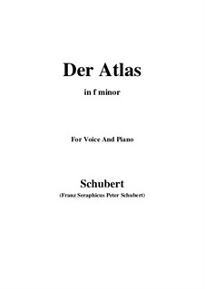 No.8 Der Atlas (Atlas): For voice and piano (f minor) by Franz Schubert