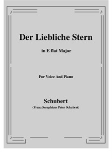 Der liebliche Stern (The Lovely Star), D.861: For voice and piano (E flat Major) by Franz Schubert