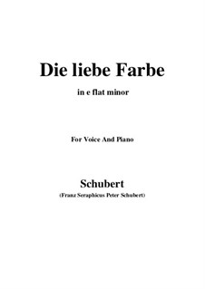 No.16 Die liebe Farbe (The Beloved Colour): For voice and piano (e flat minor) by Franz Schubert