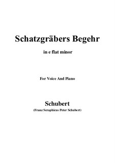 Schatzgräbers Begehr (The Treasure-Hunter's Desire), D.761 Op.23 No.4: E flat minor by Franz Schubert