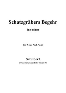 Schatzgräbers Begehr (The Treasure-Hunter's Desire), D.761 Op.23 No.4: E minor by Franz Schubert