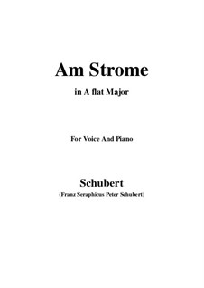 Am Strome (By the River), D.539 Op.8 No.4: For voice and piano (A flat Major) by Franz Schubert