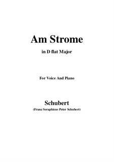 Am Strome (By the River), D.539 Op.8 No.4: For voice and piano (D flat Major) by Franz Schubert