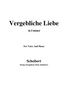 Vergebliche Liebe (Futile Love), D.177 Op.173 No.3: For voice and piano (f minor) by Franz Schubert