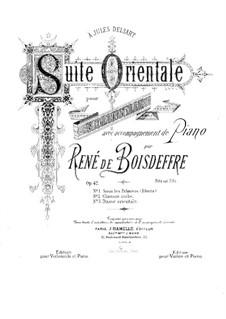 Suite Orientale for Cello (or Violin) and Piano, Op.42: Score by René de Boisdeffre