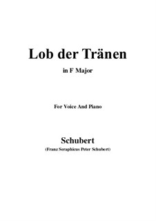 Lob der Tränen (In Praise of Tears), D.711 Op.13 No.2: For voice and piano (F Major) by Franz Schubert
