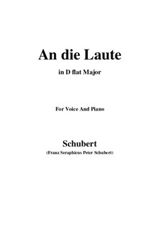 An die Laute (To the Lute), D.905 Op.81 No.2: For voice and piano (D flat Major) by Franz Schubert