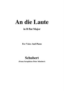 An die Laute (To the Lute), D.905 Op.81 No.2: For voice and piano (B flat Major) by Franz Schubert