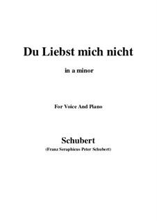 Du liebst mich nicht (You do Not Love Me), D.756 Op.59 No.1: For voice and piano (a minor) by Franz Schubert