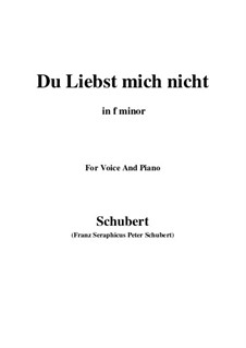 Du liebst mich nicht (You do Not Love Me), D.756 Op.59 No.1: For voice and piano (f minor) by Franz Schubert
