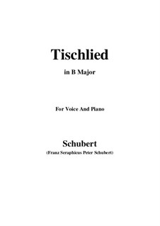 Tischlied (Drinking Song), D.234 Op.118 No.3: B Major by Franz Schubert