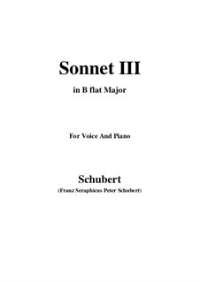 Sonnet No.3 in C Major, D.630: For voice and piano (B flat Major) by Franz Schubert