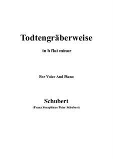 Todtengräberweise (Gravedigger's Song), D.869: For voice and piano (b flat minor) by Franz Schubert
