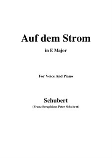Auf dem Strom (On The River), D.943 Op.119: For voice and piano (E Major) by Franz Schubert