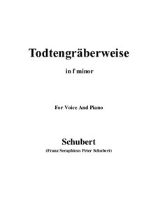 Todtengräberweise (Gravedigger's Song), D.869: For voice and piano (f minor) by Franz Schubert