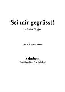 Sei mir gegrüsst (I Greet You), D.741 Op.20 No.1: For voice and piano (D flat Major) by Franz Schubert