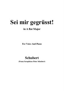 Sei mir gegrüsst (I Greet You), D.741 Op.20 No.1: For voice and piano (A flat Major) by Franz Schubert