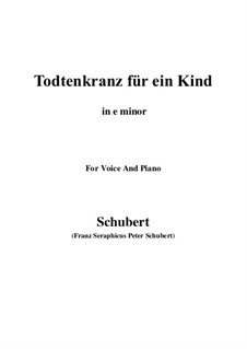Totenkranz für ein Kind (Wreath for a Dead Child), D.275: E minor by Franz Schubert
