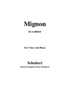Mignon (II), D.727: For voice and piano (a minor) by Franz Schubert