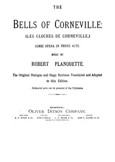 The Bells of Corneville: Arrangement for soloists, choir and piano by Robert Planquette