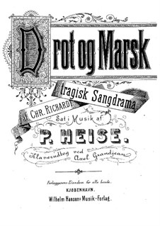 Drot og Marsk (King and Marshal): Arrangement for soloists, choir and piano by Peter Heise