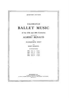 Celebrated Ballet Music of the 17th and 18th Centuries. Book II: Celebrated Ballet Music of the 17th and 18th Centuries. Book II by Jean-Philippe Rameau, André Grétry, André Cardinal Destouches, Étienne Méhul, François Joseph Gossec
